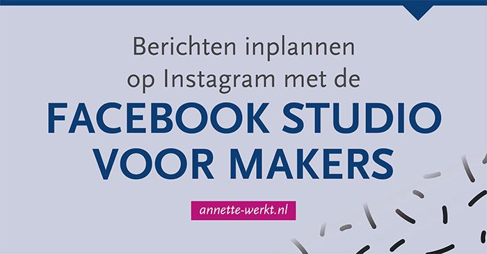 Berichten inplannen Instagram Facebook Studio voor Makers