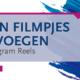 instagram reels eigen film toevoegen